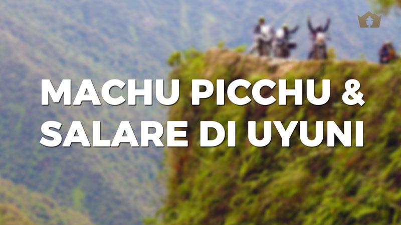 Moto Tour Machu Picchu e Salare di Uyuni, da Aprile a Ottobre